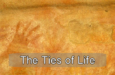 The Ties of Life